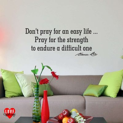 """Don't prey for an easy life"" Bruce Lee quote wall art sticker"