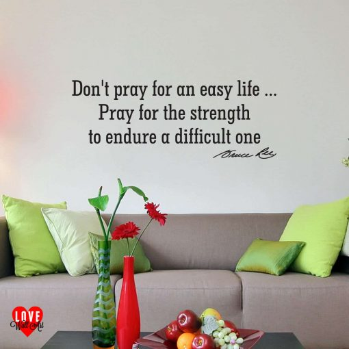 """""""Don't prey for an easy life"""" Bruce Lee quote wall art sticker"""