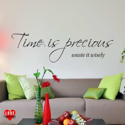 """Time is precious waste it wisely"" quote wall art sticker"