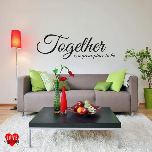 """Together is a great place to be"" quote wall art sticker"
