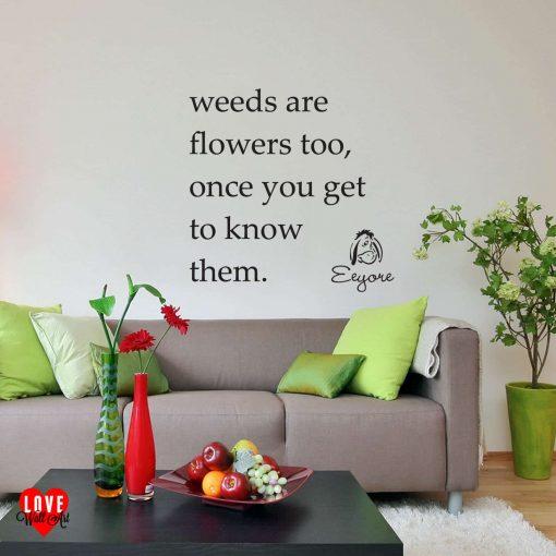 Eeyore quote wall art sticker Weeds are flowers too Disney