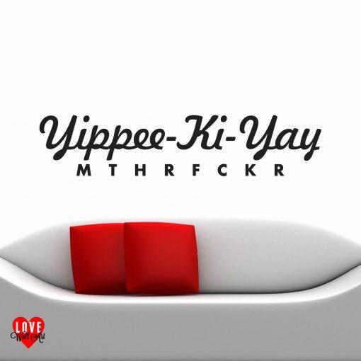 """""""Yippee-Ki-Yay"""" quote wall art sticker"""