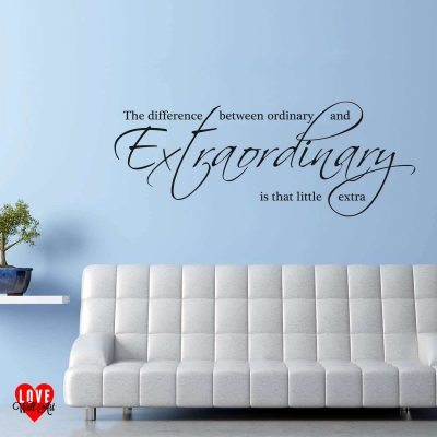 """The difference between ordinary and extraordinary is that little extra"" quote wall art sticker"