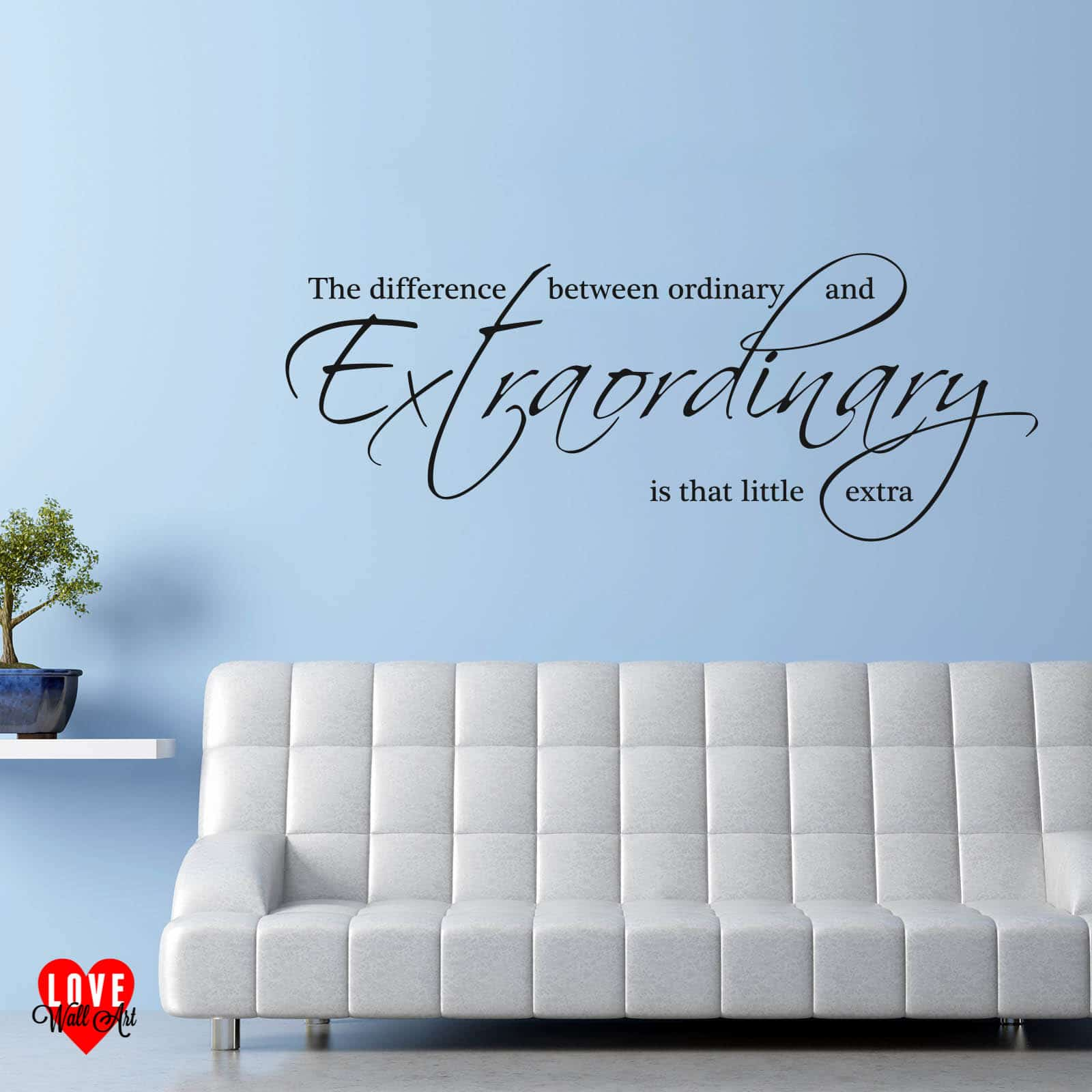 Quotes Wall Art The Difference Between Ordinary And Extraordinary Wall Art Quote