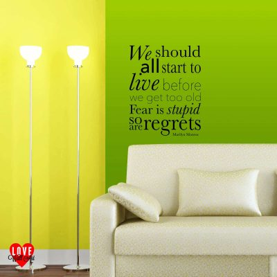 """We should all start to live before we get too old"" Marilyn Monroe wall art sticker"