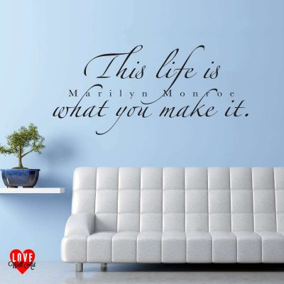 Marilyn Monroe quote wall art sticker this life is what you make it