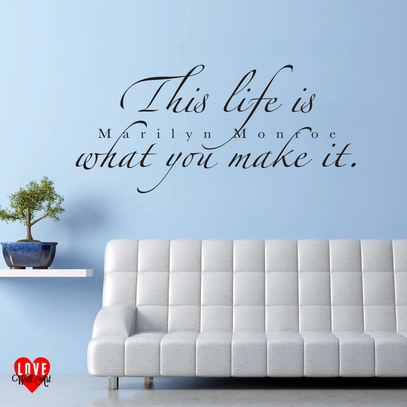 Marilyn Monroe Quote This Life Is What You Make It Wall Art Sticker