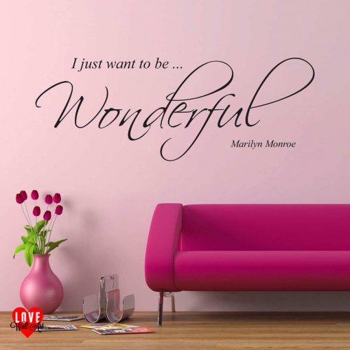 Marilyn Monroe quote I just want to be wonderful wall art sticker