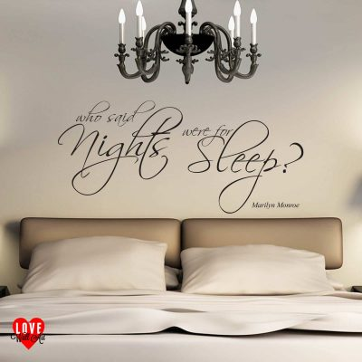 Marilyn Monroe quote who said nights were for sleep wall art sticker